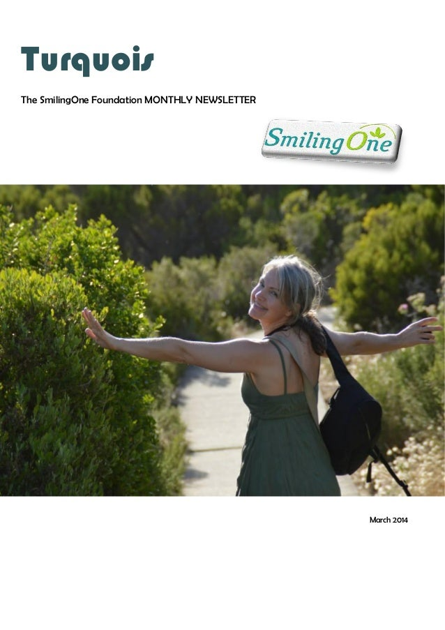 Turquois The SmilingOne Foundation MONTHLY NEWSLETTER March 2014