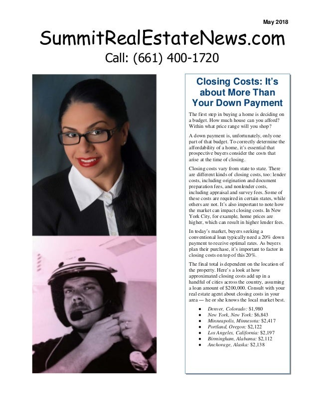 Closing Costs: It's about More Than Your Down Payment The first step in buying a home is deciding on a budget. How much ho...