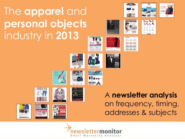 The apparel and personal objects industry in 2013  A newsletter analysis on frequency, timing, addresses & subjects