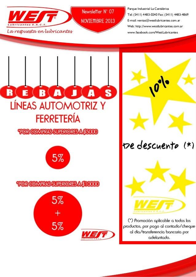 Newsletter N° 07  Parque Industrial La Cantábrica  NOVIEMBRE 2013  E-mail: ventas@westlubricantes.com.ar  Tel: (5411) 4483...
