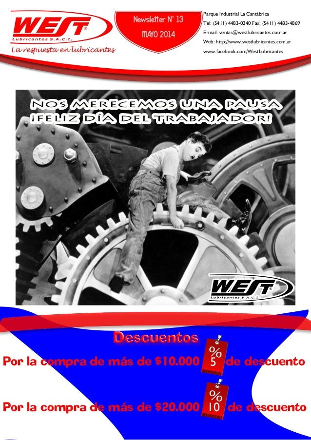 Newsletter N° 13 MAYO 2014 Parque Industrial La Cantábrica Tel: (5411) 4483-0240 Fax: (5411) 4483-4869 E-mail: ventas@west...