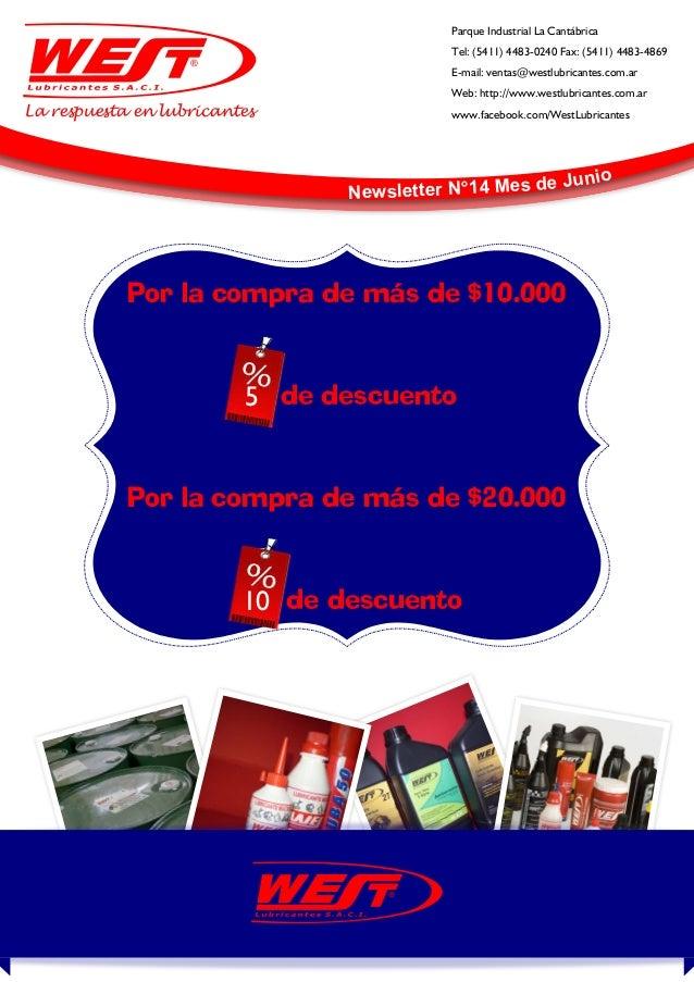 La respuesta en lubricantes Parque Industrial La Cantábrica Tel: (5411) 4483-0240 Fax: (5411) 4483-4869 E-mail: ventas@wes...