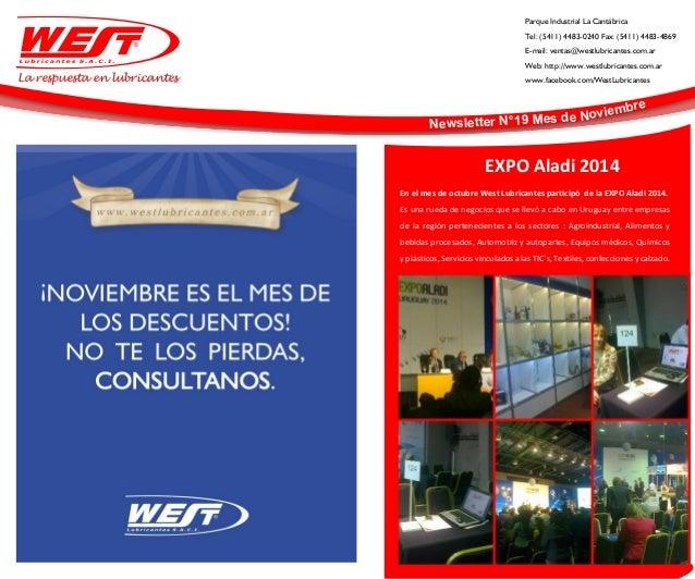 La respuesta en lubricantes  Parque Industrial La Cantábrica  Tel: (5411) 4483-0240 Fax: (5411) 4483-4869  E-mail: ventas@...