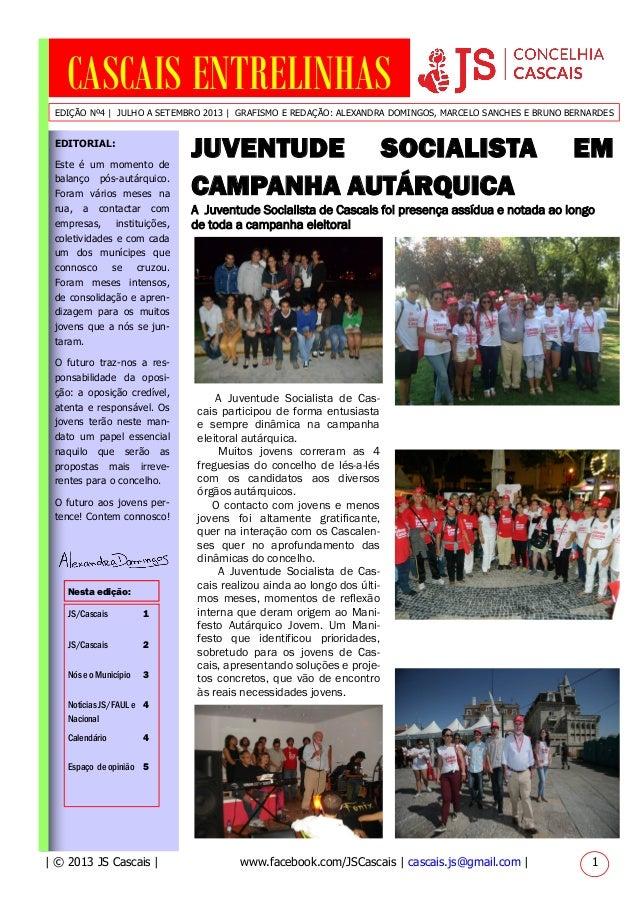 JUVENTUDE SOCIALISTA EM CAMPANHA AUTÁRQUICA CASCAIS ENTRELINHAS EDITORIAL: Este é um momento de balanço pós-autárquico. Fo...