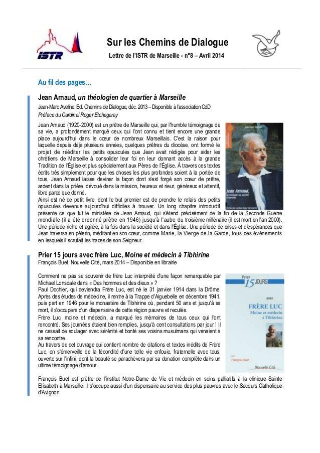 Sur les Chemins de Dialogue Lettre de l'ISTR de Marseille - n°8 – Avril 2014 Au fil des pages… Jean Arnaud, un théologien ...