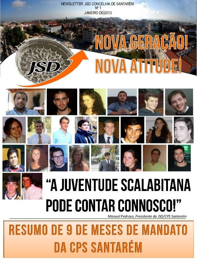 NEWSLETTER JSD CONCELHIA DE SANTARÉM                 Nº 1           JANEIRO DE 2013                       Manuel Pedroso, ...