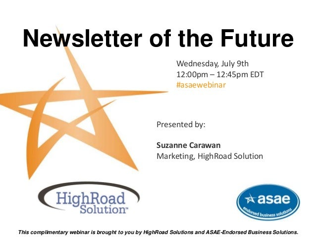 Newsletter of the Future Wednesday, July 9th 12:00pm – 12:45pm EDT #asaewebinar This complimentary webinar is brought to y...