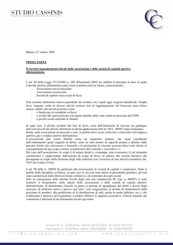 Milano, 27 ottobre 2009   PRIMA PARTE  Il corretto inquadramento fiscale delle associazioni e delle società di capitali sp...