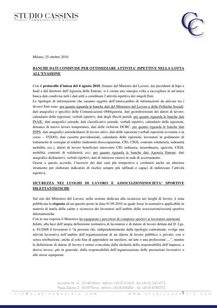 Milano, 25 ottobre 2010   BANCHE DATI CONDIVISE PER OTTIMIZZARE ATTIVITA' ISPETTIVE NELLA LOTTA ALL'EVASIONE   Con il prot...