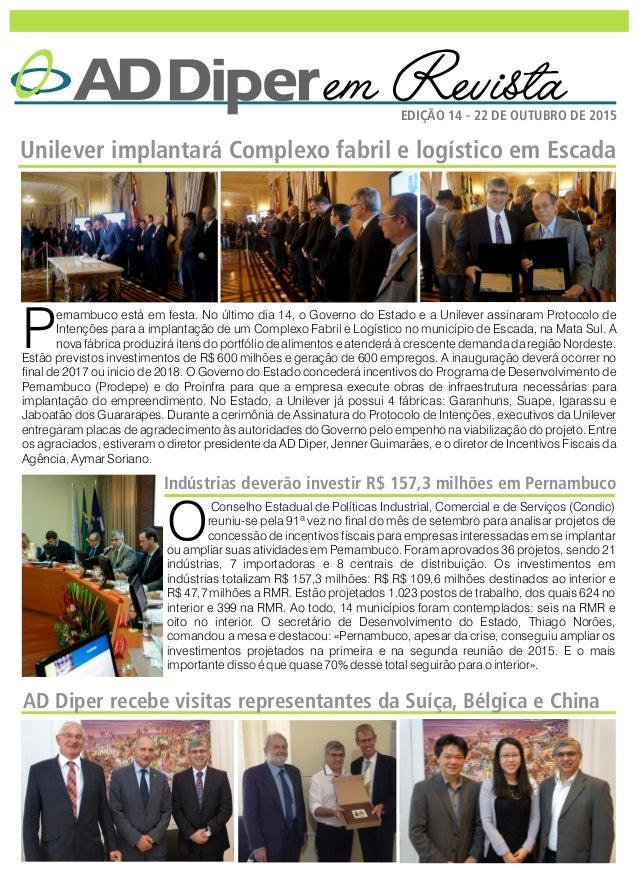 em RevistaEDIÇÃO 14 - 22 DE OUTUBRO DE 2015 ernambuco está em festa. No último dia 14, o Governo do Estado e a Unilever as...