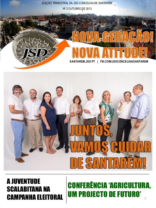 EDIÇÃO TRIMESTRAL DA JSD CONCELHIA DE SANTARÉM Nº 2 OUTUBRO DE 2013  SANTAREM.JSD.PT | FB.COM/JSDCONCELHIASANTAREM  A JUVE...