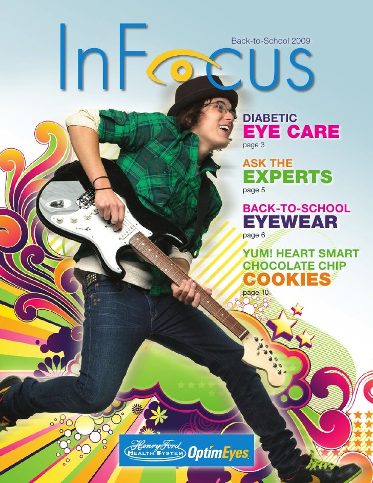 Back-to-School 2009  DIABETIC  EYE CARE  page 3  ASK THE  EXPERTS  page 5  BACK-TO-SCHOOL  EYEWEAR  page 6  YUM! HEART SMA...
