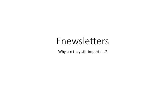 Enewsletters Why are they still important?