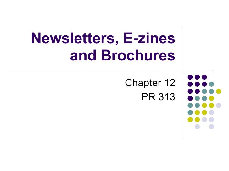 Newsletters, E-zines and Brochures Chapter 12 PR 313