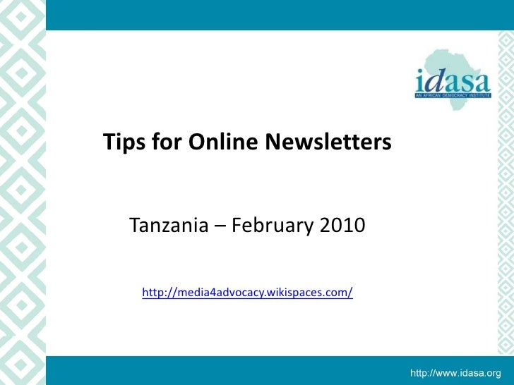 Ope<br />Tips for Online Newsletters<br />Tanzania – February 2010<br />http://media4advocacy.wikispaces.com/<br />