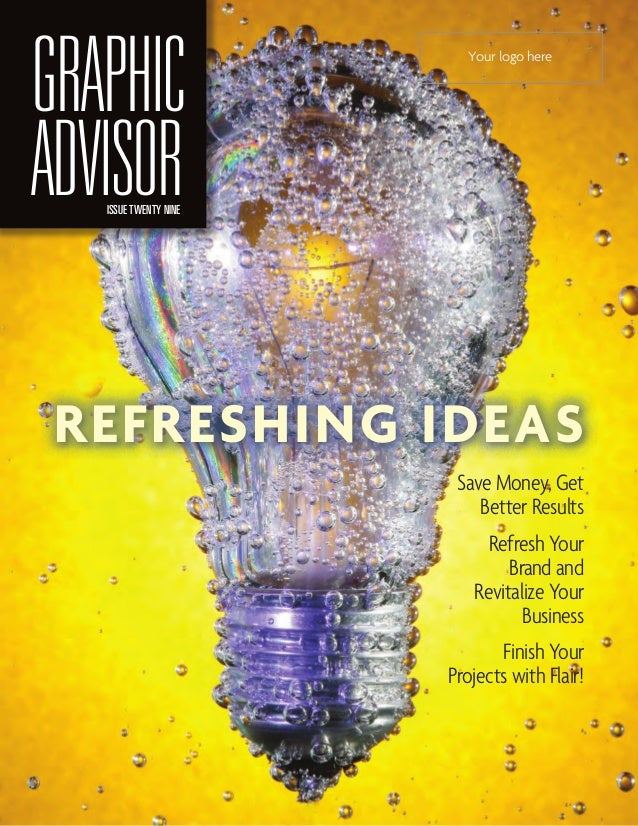 GRAPHIC                  Your logo hereADVISOR   ISSUE TWENTY NINE REFRESHING IDEAS                        Save Money, Get...