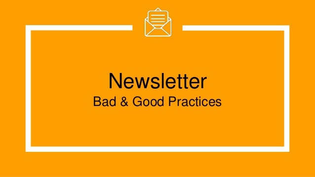 Newsletter Bad & Good Practices