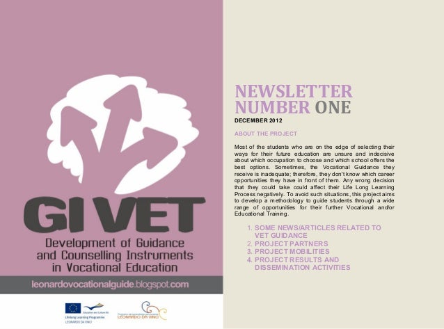 NEWSLETTERNUMBER ONEDECEMBER 2012ABOUT THE PROJECTMost of the students who are on the edge of selecting theirways for thei...