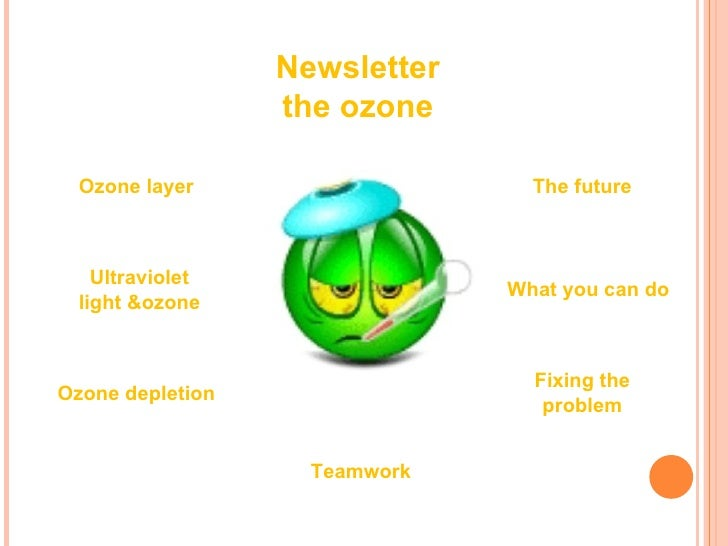 Newsletter                  the ozone  Ozone layer                    The future    Ultraviolet                           ...