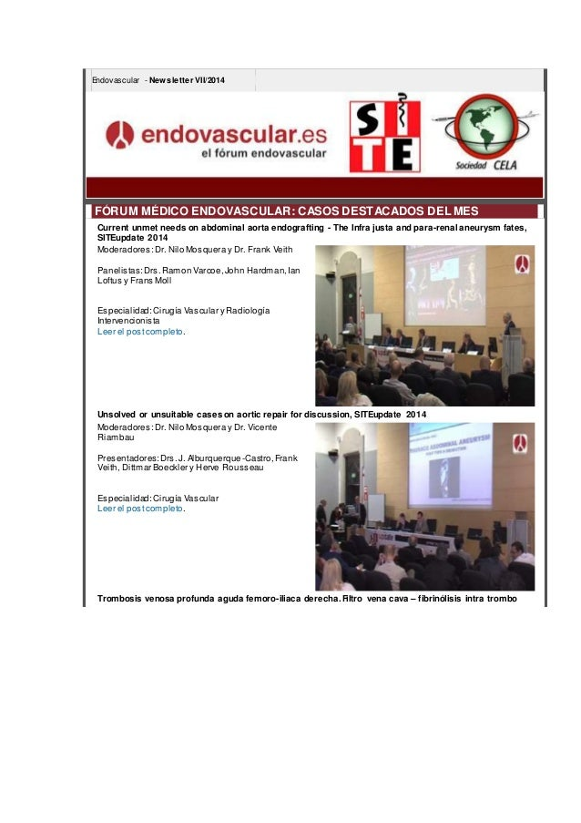 Endovascular - Newsletter VII/2014 FÓRUM MÉDICO ENDOVASCULAR: CASOS DESTACADOS DEL MES Current unmet needs on abdominal ao...