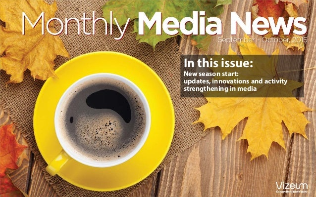 In this issue: New season start: updates, innovations and activity strengthening in media