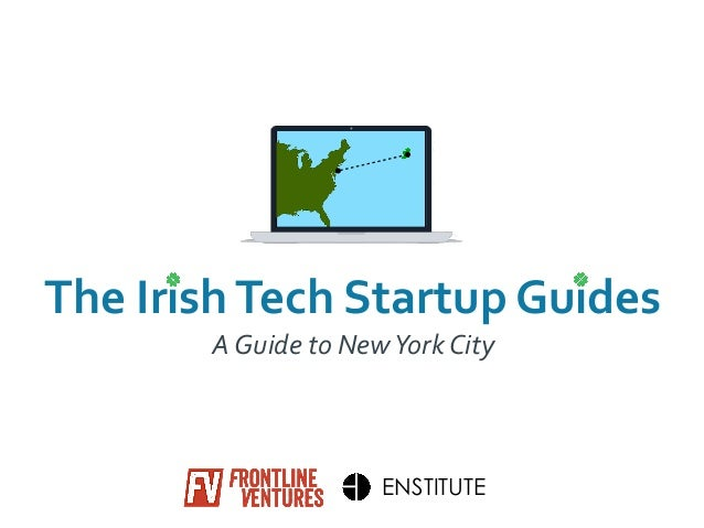 The  Irish  Tech  Startup  Guides A  Guide  to  New  York  City ENSTITUTE