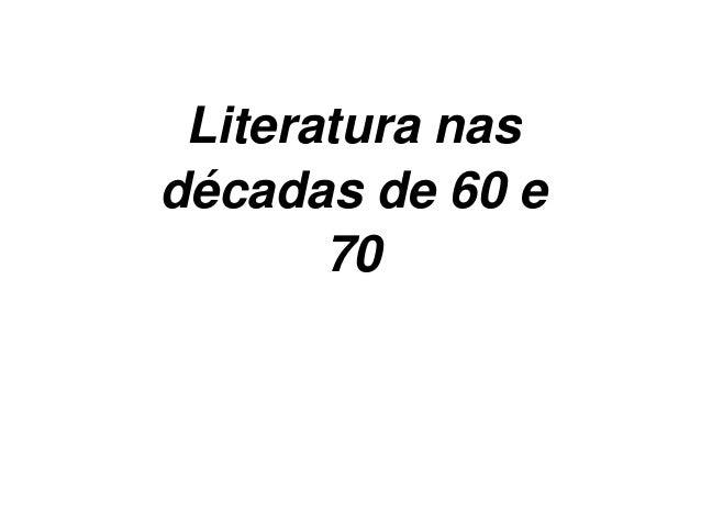Literatura nasdécadas de 60 e70