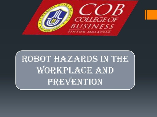 ROBOT HAZARDS IN THEWORKPLACE ANDPREVENTION