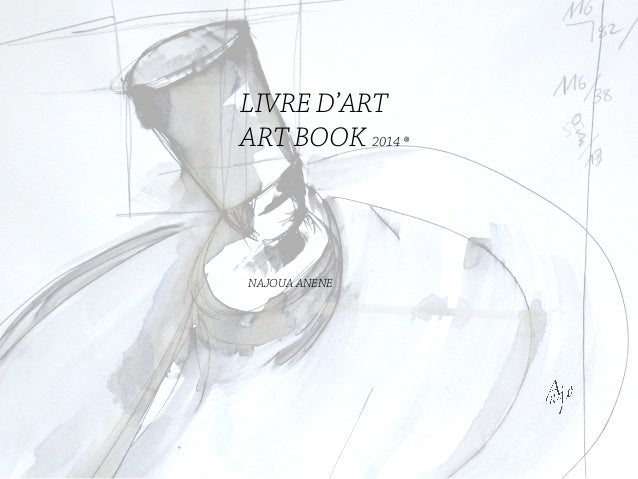 LIVRE D'ART ART BOOK 2014 ® NAJOUA ANENE