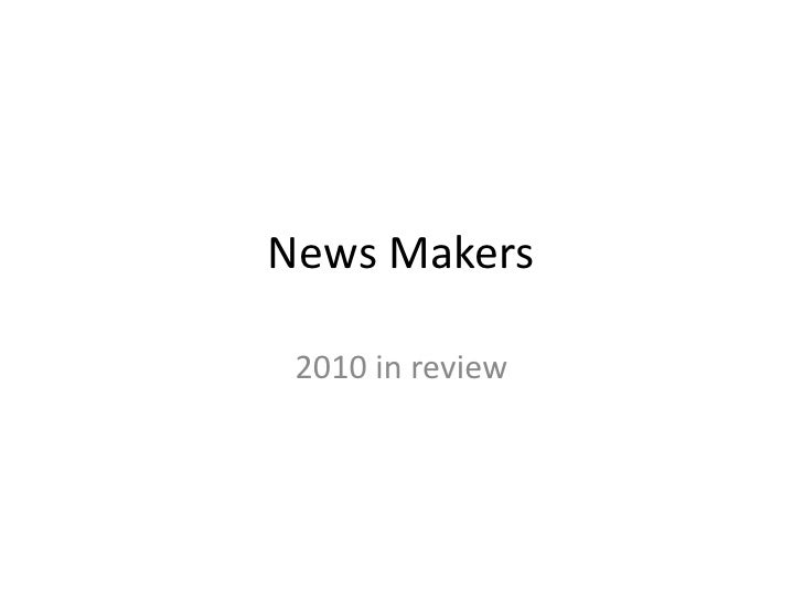 News Makers<br />2010 in review<br />