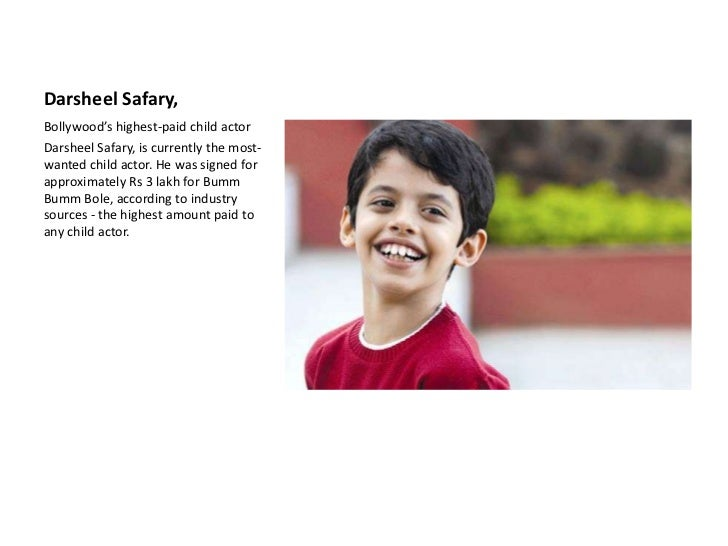 DarsheelSafary,<br />Bollywood's highest-paid child actor<br />DarsheelSafary, is currently the most-wanted child actor. H...