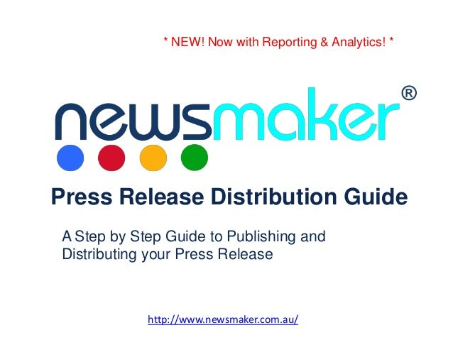 http://www.newsmaker.com.au/ Press Release Distribution Guide A Step by Step Guide to Publishing and Distributing your Pre...
