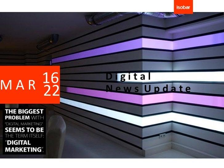 16M A R 22           Digital           News Update