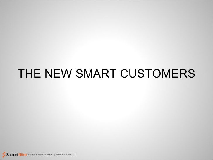 The new smart customers - How they really buy and how we can address this Slide 2