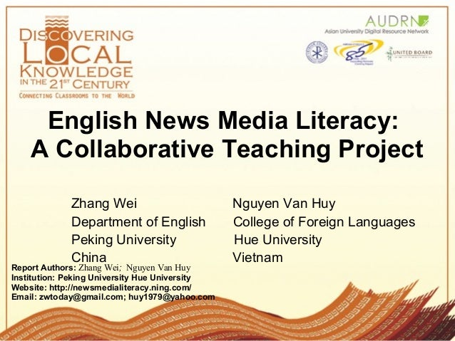 English News Media Literacy: A Collaborative Teaching Project Report Authors: Zhang Wei; Nguyen Van Huy Institution: Pekin...