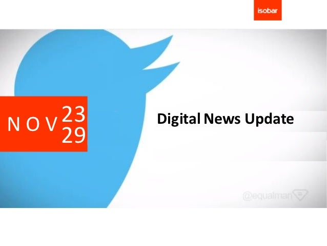 NOV 23   Digital News Update    29