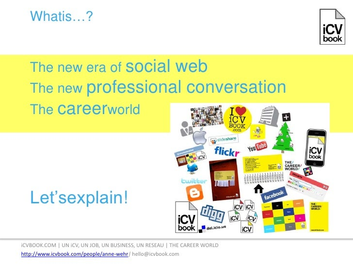 Whatis…?<br />The new era of social web The new professional conversation The careerworld<br />Let'sexplain!<br />