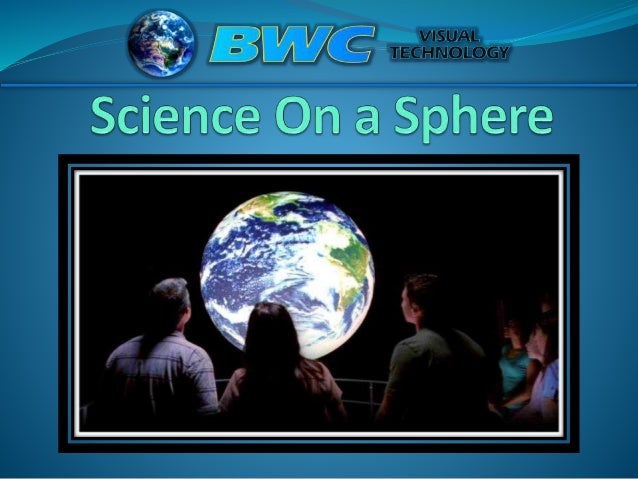 """ Science On a Sphere® was invented by Dr. Alexander """"Sandy"""" MacDonald, the director of the NOAA Earth System Research Lab..."""