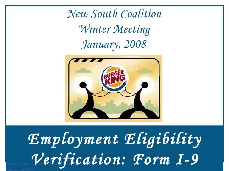 Employment Eligibility Verification: Form I-9 New South Coalition Winter Meeting January, 2008 Confidential and Proprietar...