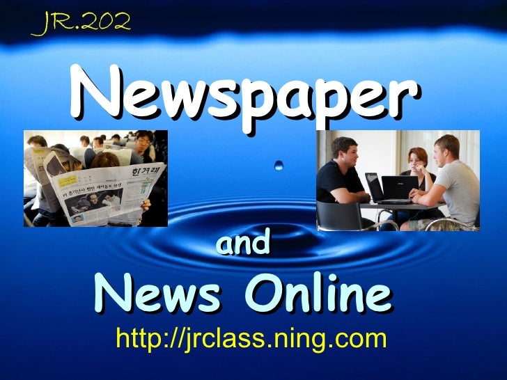 Newspaper and News Online http://jrclass.ning.com