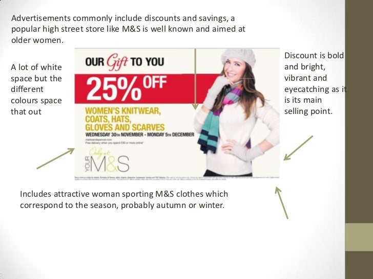 Advertisements commonly include discounts and savings, apopular high street store like M&S is well known and aimed atolder...