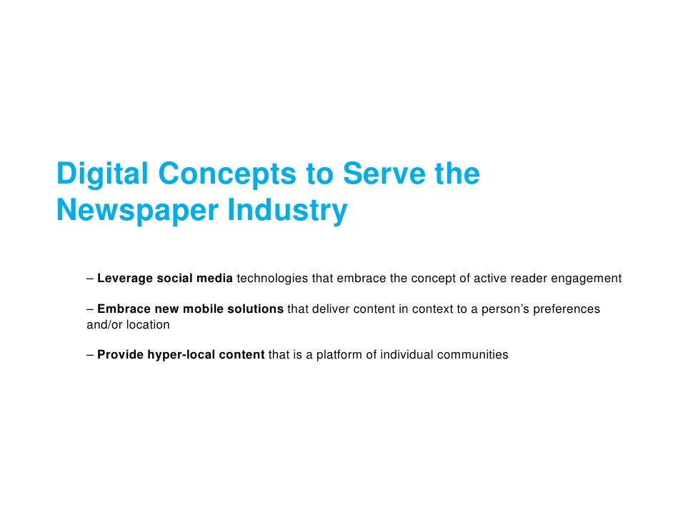 Digital Concepts to Serve the Newspaper Industry    – Leverage social media technologies that embrace the concept of activ...