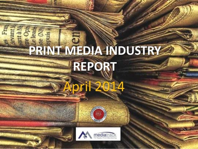 April 2014 PRINT MEDIA INDUSTRY REPORT