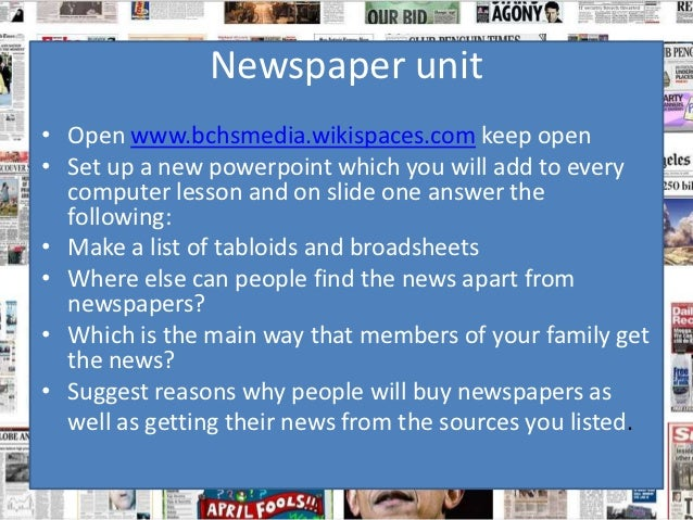 Newspaper unit• Open www.bchsmedia.wikispaces.com keep open• Set up a new powerpoint which you will add to every  computer...
