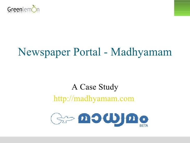 Newspaper Portal - Madhyamam A Case Study http://madhyamam.com