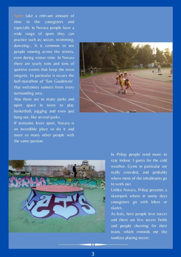 Sport take a relevant amount of time in the youngsters and especially in Novara people have a wide range of sport they can...