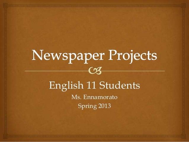 English 11 StudentsMs. EnnamoratoSpring 2013