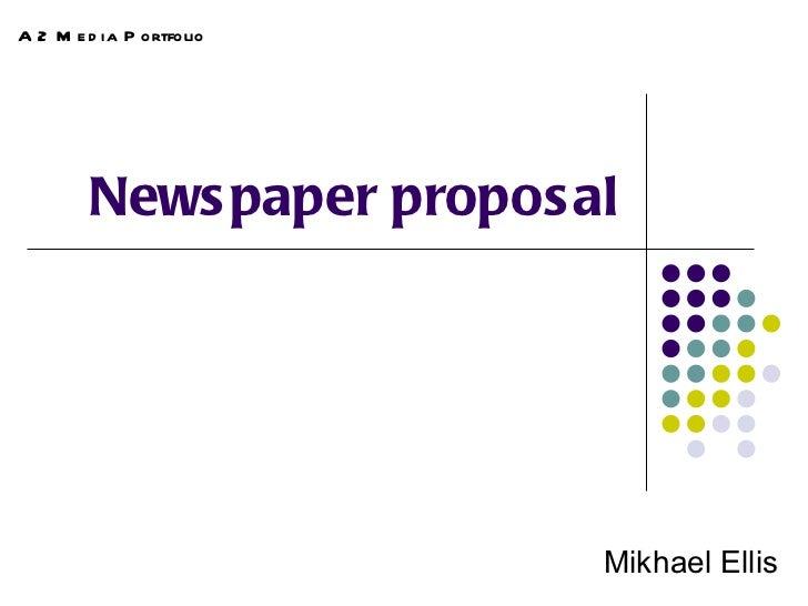 Newspaper proposal Mikhael Ellis A2 Media Portfolio