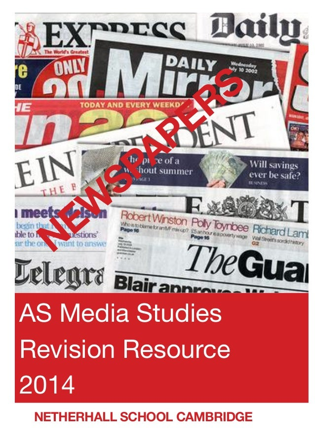 AS Media Studies Revision Resource 2014 NEW SPAPERS NETHERHALL SCHOOL CAMBRIDGE