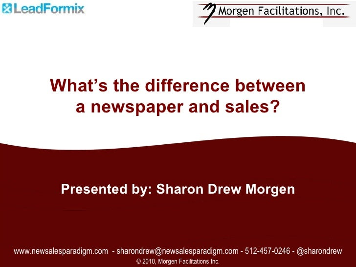 www.newsalesparadigm.com  - sharondrew@newsalesparadigm.com - 512-457-0246 - @sharondrew © 2010, Morgen Facilitations Inc....